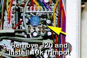 Remove J20 and install a 10k trimpot